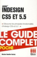 InDesign CS5 et 5.5 - Le guide complet - Poche