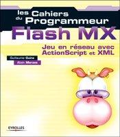 Guillaume Guine, Alain Moraes - Flash MX - Jeux en réseau avec ActionScript et XML