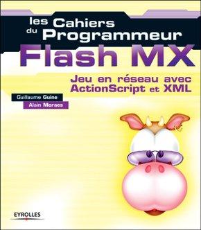 Guillaume Guine, Alain Moraes- Flash MX - Jeux en réseau avec ActionScript et XML