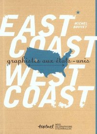 East Coast, West Coast - Graphistes aux Etats-Unis