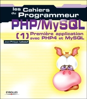 Jean-Philippe Leboeuf - PHP/MySQL - 1 - Première application avec PHP4 et MySQL