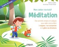 M.Locatelli, T.Tessier - Mon cahier récréatif Méditation