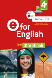 E for english ; anglais ; 4e ; workbook spécial DYS (édition 2017)