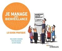 P.-M.Chavanne, Y.Desjacques, O.Truong - Je manage avec bienveillance