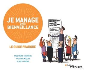 P.-M.Chavanne, Y.Desjacques, O.Truong- Je manage avec bienveillance