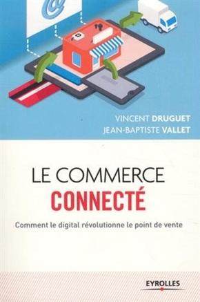 Druguet, Vincent; Vallet, Jean-Baptiste- Le commerce connecté