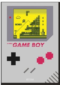 La bible game boy - nouvelle édition
