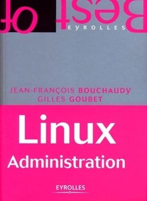 J.-F.Bouchaudy, G.Goubet- Linux administration