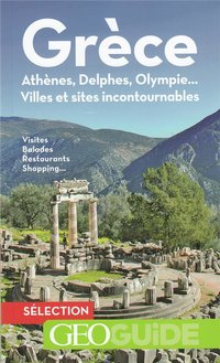 Geoguide ; grèce ; athènes, delphes, olympie