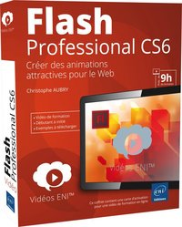 Flash professional CS6 - Créer des animations attractives pour le web