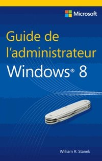 Guide de l'administrateur Windows 8