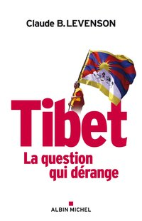Tibet - La question qui dérange