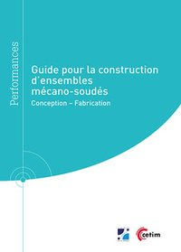 Guide pour la construction d'ensembles mécano-soudés - conception, fabrication