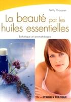 N.Grosjean - La beauté par les huiles essentielles