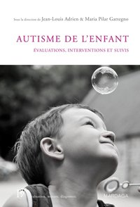 Autisme de l enfant evaluations interventions et suivis