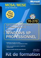 MCSA/MCSE Exam 70-270 - Installation, configuration et administration de Windows XP Professionnel