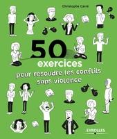 C.Carré - 50 exercices pour résoudre les conflits sans violence