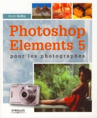 Photoshop Elements 5 pour les photographes