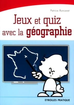 Patrice RONCERET- Jeux et quiz avec la géographie