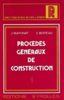 Jacques Mathivat - Procédés généraux de construction  Tome 1 : Coffrage et bétonnage