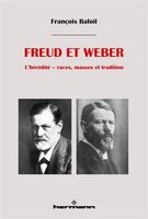 Freud et weber - l'heredite - races, masses et tradition