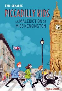 Piccadilly Kids - Tome 2 - La Malédiction De Miss Kensington