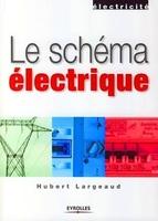 Largeaud H. - Le schéma électrique