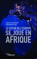 J.-L.Buchalet, C.Prat - Le futur de l'Europe se joue en Afrique