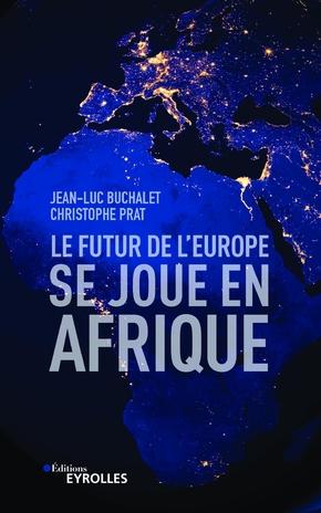 J.-L.Buchalet, C.Prat- Le futur de l'Europe se joue en Afrique