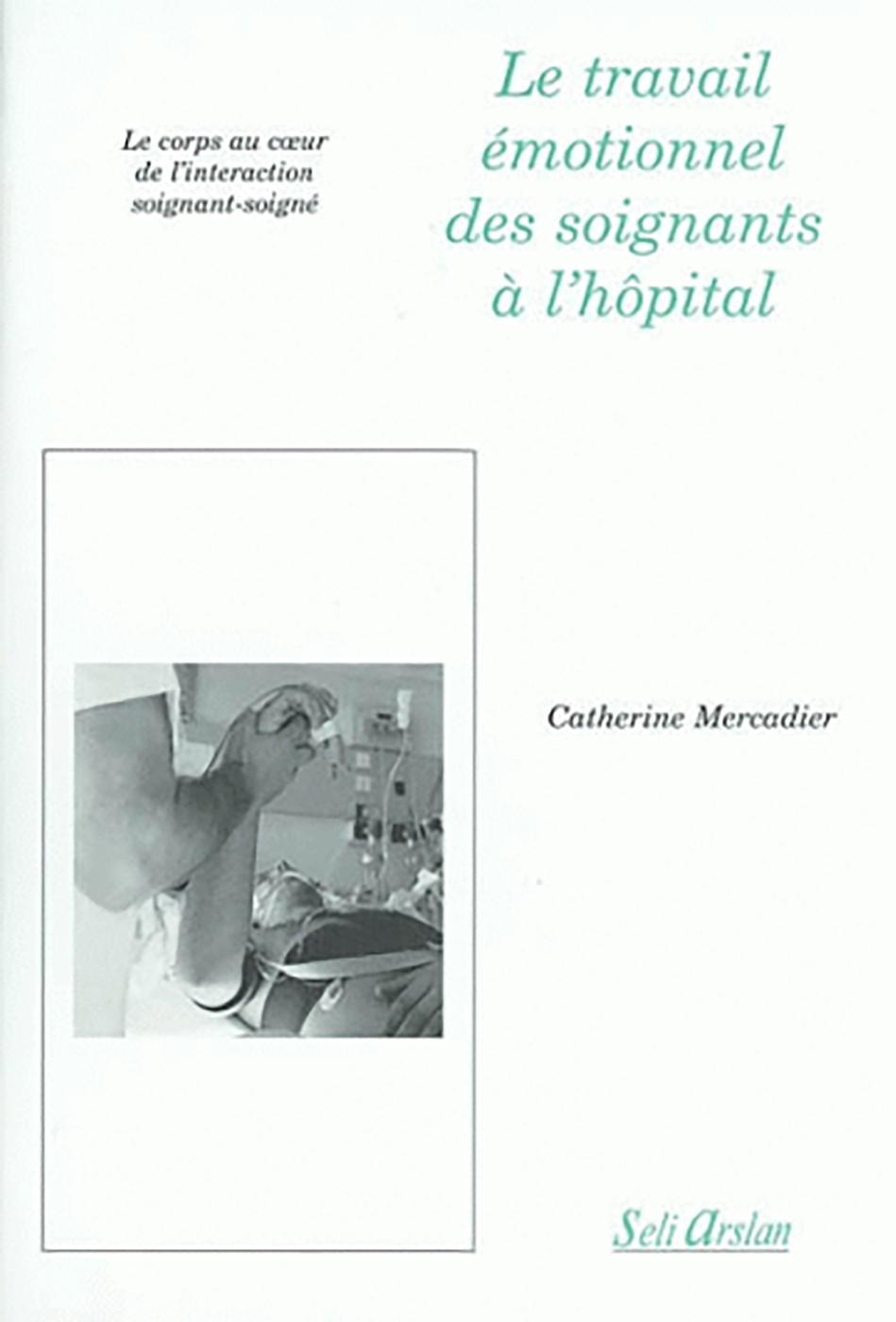 Le Travail émotionnel Des Soignants à L Hôpital C Mercadier Librairie Eyrolles