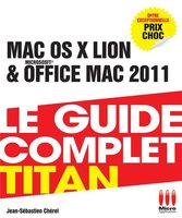 Mac OS X Lion et Office Mac 2011 - Le guide complet Titan