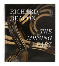 Richard deacon- the missing part