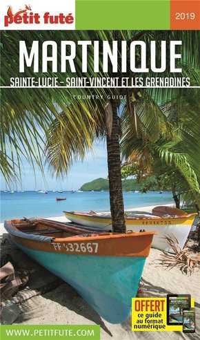 GUIDE PETIT FUTE ; COUNTRY GUIDE ; Martinique, Sainte-Lucie, Saint-Vincent, Grenadines (édition 2019)