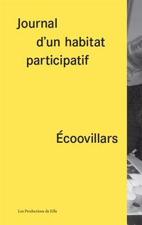 Ecoovillars, Journal d'un habitat participatif