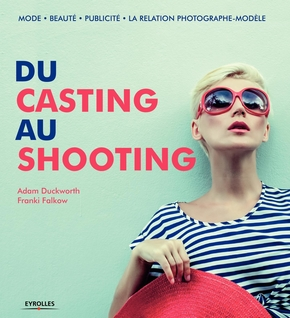 Duckworth, Falkow- Du casting au shooting