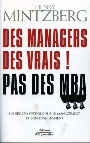H.Mintzberg- Des managers des vrais ! Pas des MBA