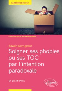 Soigner ses phobies ou ses TOC par l'intention paradoxale