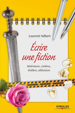 Laurent Hébert- Ecrire une fiction