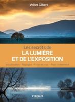 V.Gilbert - Les secrets de la lumière et de l'exposition
