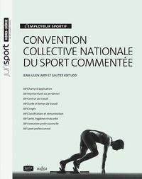 L'employeur sportif. convention collective nationale du sport commentée - 1re édition