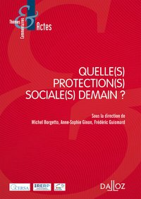 Quelle(s) protection(s) sociale(s) demain ? - 1re ed.