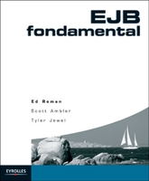 Ed Roman, Scott W. Ambler, Tyler Jewell - EJB fondamental