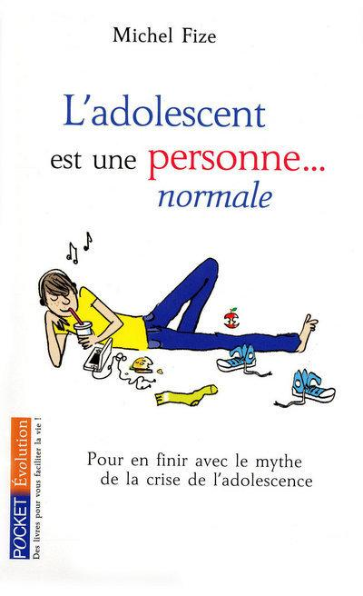 L Adolescent Est Une Personne Normale M Fize Librairie Eyrolles