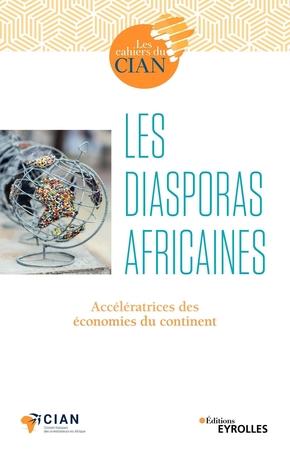 Conseil français des investisseurs en Afrique (CIAN)- Les diasporas africaines
