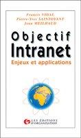 Francis Vidal, P.-Y. Saintoyant, Jean Meilhaud - Objectif Intranet