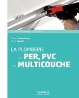 D.Fedullo, T.Gallauziaux - La plomberie en PER,  PVC et multicouche