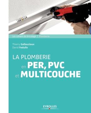 D.Fedullo, T.Gallauziaux- La plomberie en PER,  PVC et multicouche