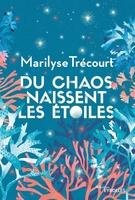 M.Trécourt - Du chaos naissent les étoiles