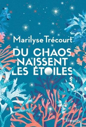 M.Trécourt- Du chaos naissent les étoiles