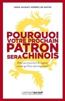D.Jacquet, H.de Sarthe - Pourquoi votre prochain patron sera Chinois